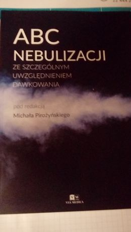 Sprzedam książkę ABC Nebulizacji pod red. Michała Pirożyńskiego