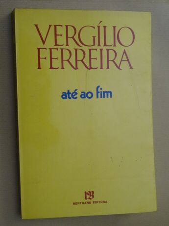 Até ao Fim de Vergílio Ferreira
