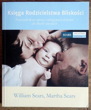 Martha Sears, William Sears - Księga Rodzicielstwa Bliskości