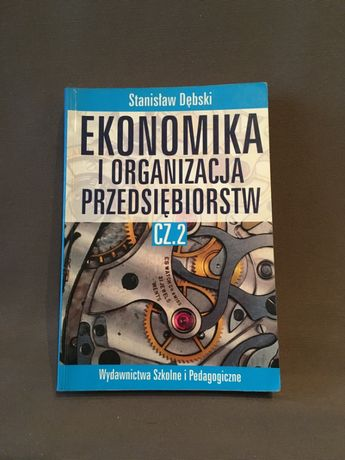 Ekonomika i organizacja przedsiębiorstw cz.2, Dębski