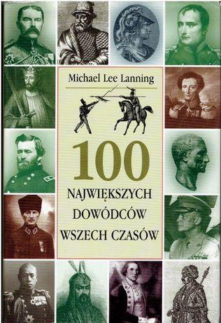 """Michael Lee Lanning """"100 największych dowódców wszech czasów"""""""