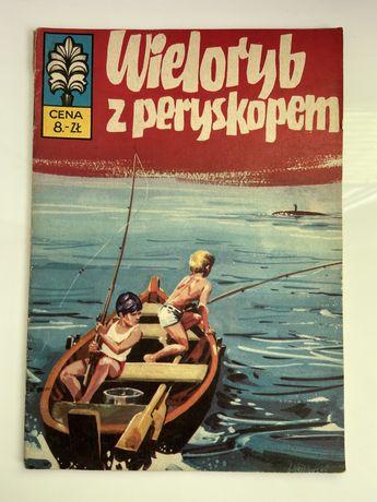 Kapitan Żbik - Wieloryb z peryskopem - Wyd. I - 1973 rok