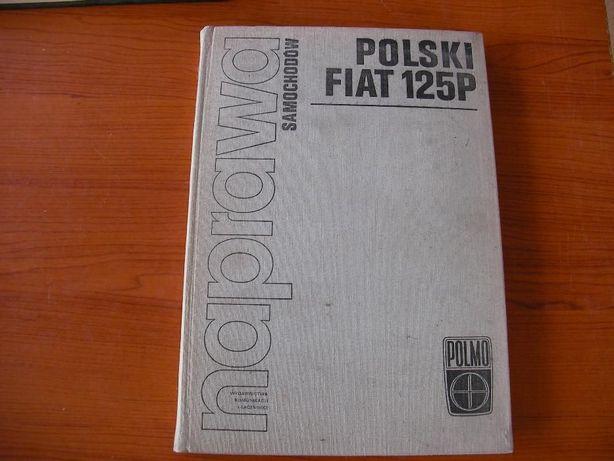 instrukcja naprawy Fiat 125P książka naprawa samochodów POLMO