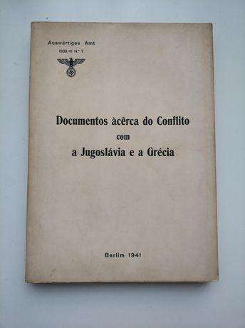 Documentos àcêrca do conflito com a Jugoslávia e a Grécia