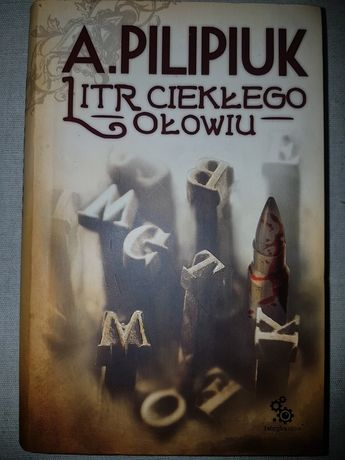 Litr Ciekłego Ołowiu Andrzej Filipiuk