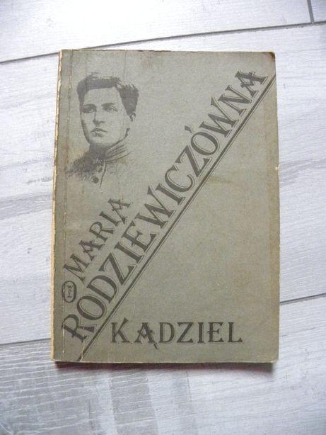 """Maria Rodziewiczówna-""""Kądziel"""""""