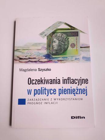 """Książka M. Szyszko """"Oczekiwania inflacyjne w polityce pieniężnej"""""""