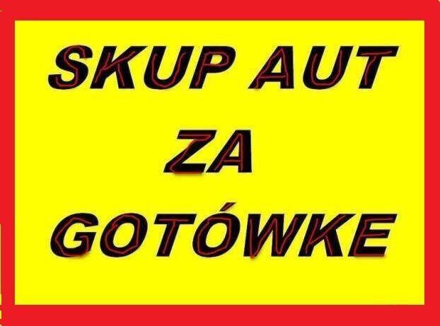 Skup AUT Wieruszów i okolice ! Najwyższe ceny Każdy stan bez oc