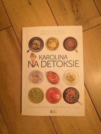 """Dieta, detox, przepisy - NOWA książka pt. """"Karolina na detoksie"""""""