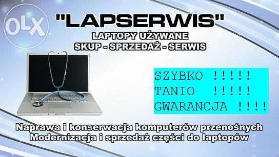 SKUP LAPTOPÓW , SERWIS!!!  Modernizacja  laptopów - Elbląg