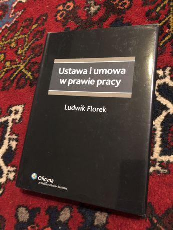 Ustawa i umowa w prawie pracy Florek 2010