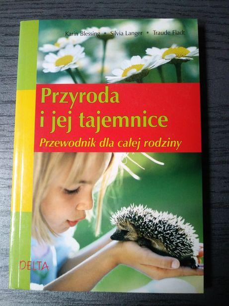 Książka - Przyroda i jej tajemnice. Przewodnik dla całej rodziny.