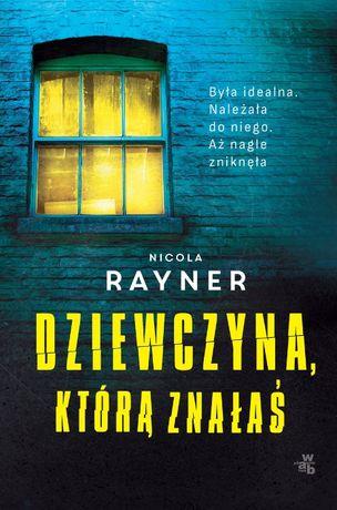 """""""Dziewczyna, którą znałąś"""" - Nicola Rayner"""