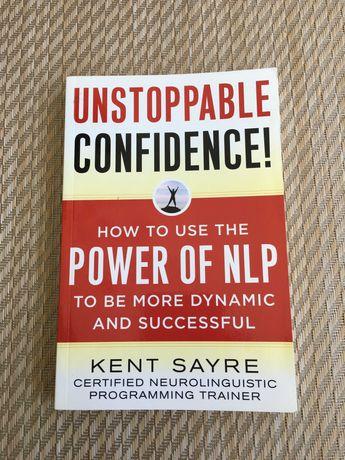 Livro Unstoppable Confidence - Kent Sayre
