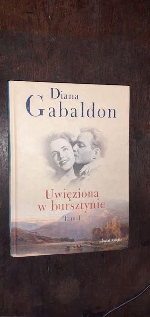 """Diana Gabaldon """"Uwięzieni w bursztynie """" cz.1 twarda oprawa"""