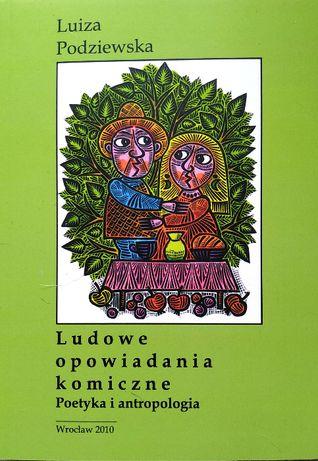 Ludowe opowiadania komiczne. Poetyka i antropologia