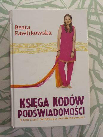 Księga kodów podświadomości - t. II Beaty Pawlikowskiej