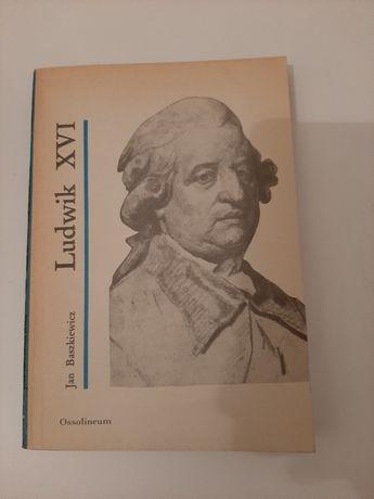 Ludwik XVI historia biografia