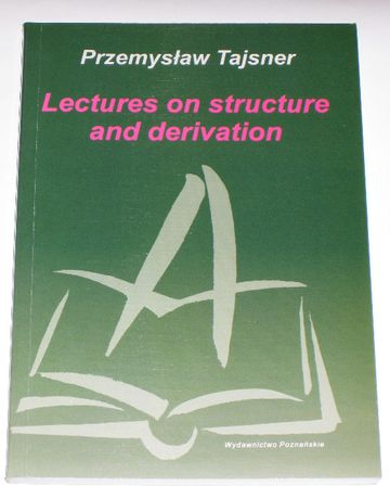 Przemysław Tajsner - Lectures on structure and derivation. Eng. syntax