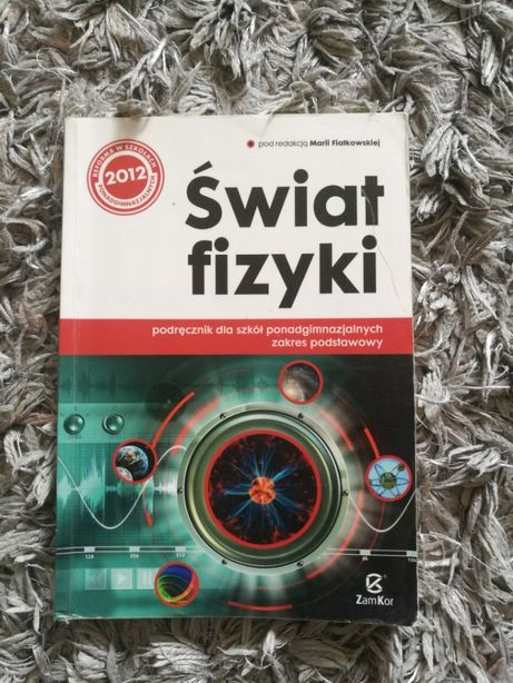 Podręcznik dla szkół ponadgimnazjalnych Świat Fizyki zakres podstawowy