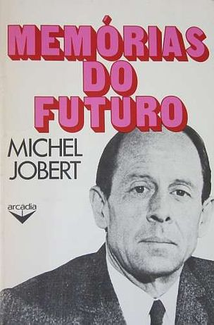 Michel Jobert - Memórias do Futuro