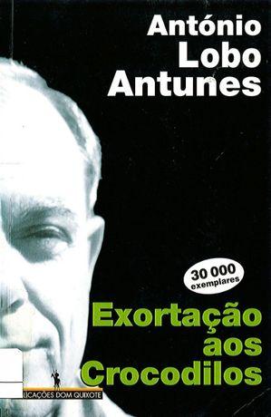 António Lobo Antunes - Exortação aos Crocodilos (Portes incluídos)