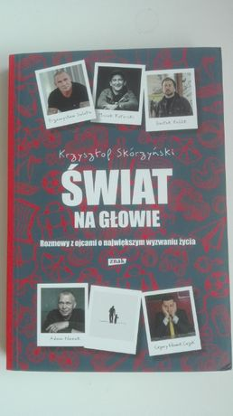 Nowa książka Świat na głowie - rozmowy z ojcami, Krzysztof Skórzyński