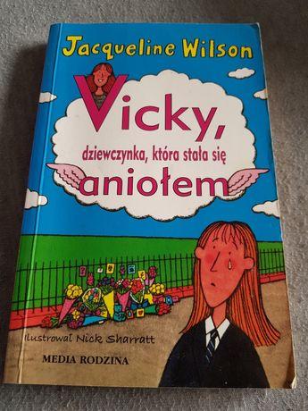Jacqueline Wilson - Vicky, dziewczynka, która stała się aniolem