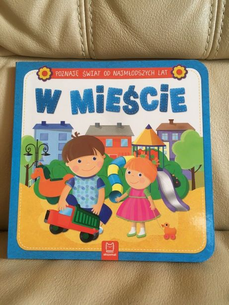 Nowa książeczka Poznaję świat od najmłodszych lat W mieście twarde str