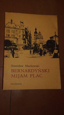 Lwów Bernardyński mijam plac - Stanisław Machowski