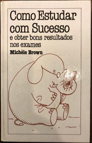 Como estudar com Sucesso de Michèle Brown