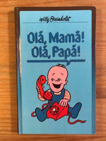 Olá Mamã Olá Papá - Willy Breinholst (portes grátis)
