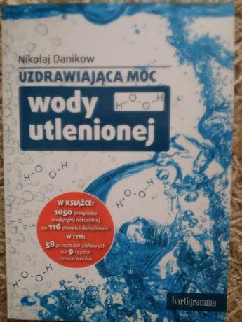 Nikołaj Danikow - Uzdrawiająca moc wody utlenionej