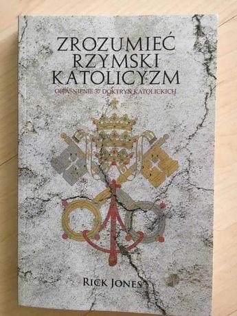 Zrozumieć Rzymski Katolicyzm - Rick Jones