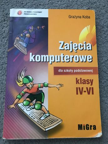 Podręcznik Zajęcia komputerowe klasa IV-VI MiGra