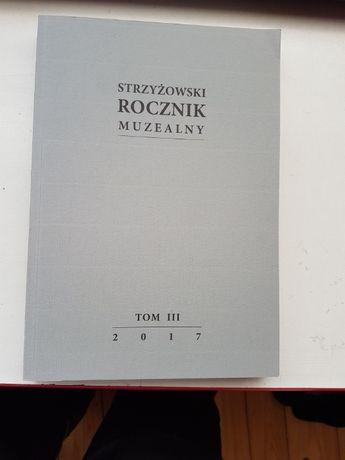 """""""Strzyżowski Rocznik Muzealny t. III - 2017"""" - NOWA!"""