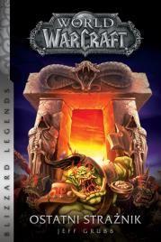 World of Warcraft: Ostatni Strażnik Autor: Grubb Jeff