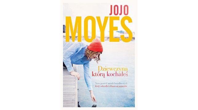Dziewczyna, którą kochałeś - Jojo Moyes
