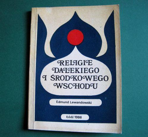 Religie Dalekiego i Środkowego Wschodu- Edmund Lewandowski