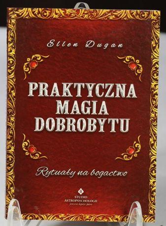 Praktyczna Magia Dobrobytu Ellen Dugan