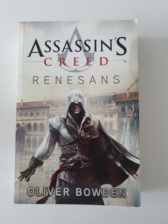 Oliver Bowden - Assassin's Creed Renesans