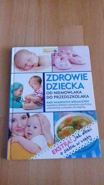 Książka Zdrowie dziecka od niemowlaka do przedszkolaka