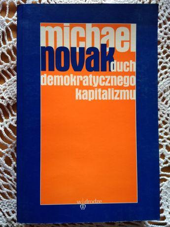 Duch demokratycznego kapitalizmu Michael Novak