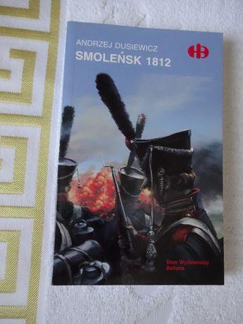 SMOLEŃSK 1812 - A.Dusiewicz _Historyczne Bitwy HB _NOWA
