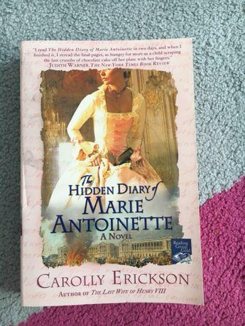 Hidden diary of Marie Antoinette Carolly Erickson nowa Maria Antonina