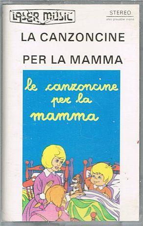 LA CANZONCINE Per la mamma - kaseta audio - Laser Music