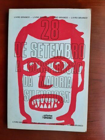 """28 de Setembro A Conspiração da """"Maioria Silenciosa"""" edições avante!"""