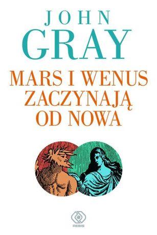 """""""Mars i Wenus zaczynają od nowa Jak przetrwać utratę miłości"""" J. Gray"""