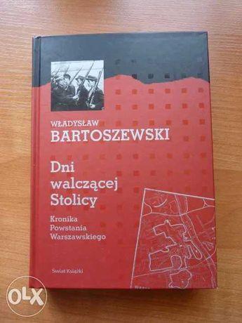 W.BARTOSZEWSKI. Dni walczącej Stolicy. Kronika Powstania Warszawskiego