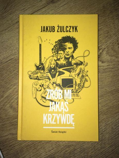 """Jakub Żulczyk """"Zrób mi jakąś krzywdę"""""""